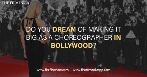 Do You Dream Of Making It Big as A Choreographer In Bollywood