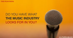 Do You Have What The Music Industry Look For In You