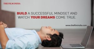 Build A Successful Mindset And Watch Your Dreams Come True.