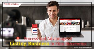 Process and Advantage of Listing Business in Film Directories