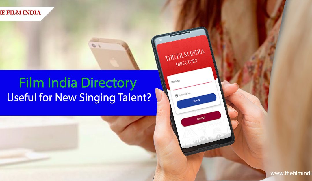 How can The Film India Directory Useful for New Singing Talent?